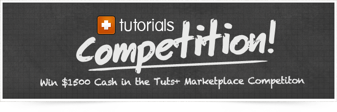 Tuts+ Marketplace Tutorial Competition: $1500 Cash and Additional Prizes